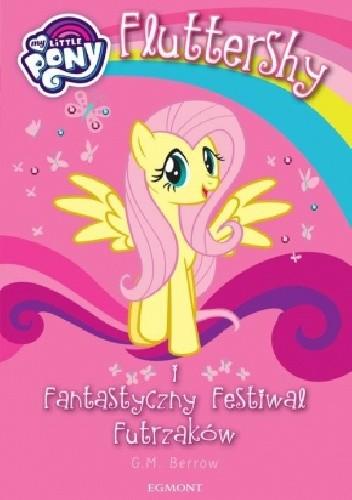 Okładka książki Fluttershy i Fantastyczny Festiwal Futrzaków