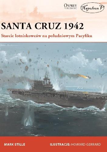 Okładka książki Santa Cruz 1942  Starcie lotniskowców  na południowym Pacyfiku