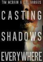 Casting Shadows Everywhere