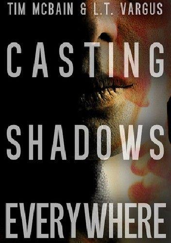 Okładka książki Casting Shadows Everywhere