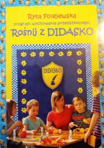 Okładka książki Program wychowania przedszkolnego Rośnij z Didasko