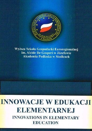Okładka książki Innowacje w edukacji elementarnej.