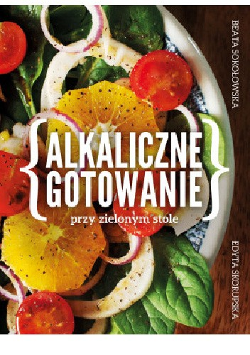 Okładka książki Alkaliczne gotowanie przy zielonym stole