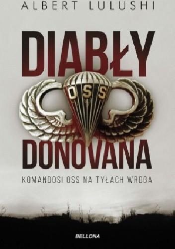 Okładka książki Diabły Donovana. Komandosi OSS na tyłach wroga