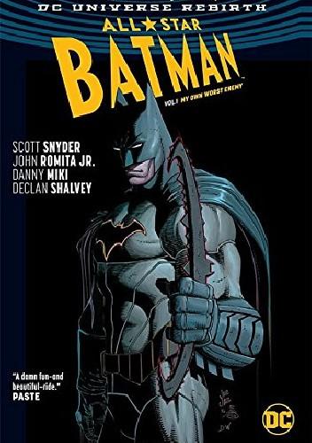 Okładka książki All Star Batman Vol. 1: My Own Worst Enemy