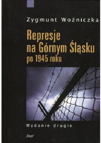 Okładka książki Represje na Górnym Śląsku po 1945 roku