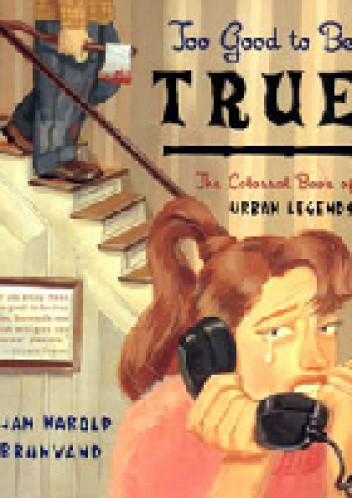 Okładka książki Too Good to Be True. The Colossal Book of Urban Legends