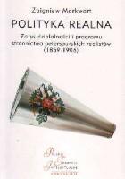 Polityka realna. Zarys działalności i programu stronnictwa petersburskich realistów (1859  -1906)