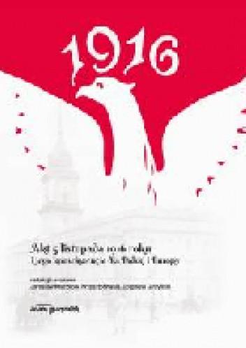 Okładka książki Akt 5 listopada 1916 roku i jego konsekwencje dla Polski i Europy