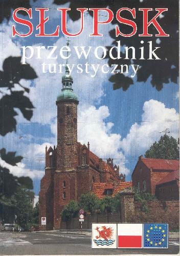 Okładka książki Słupsk. Przewodnik turystyczny