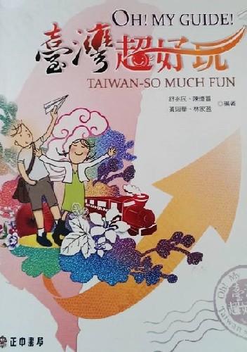 Okładka książki OH! MY GUIDE! TAIWAN-SO MUCH FUN
