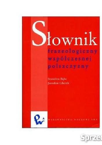 Okładka książki Słownik frazeologiczny współczesnej polszczyzny