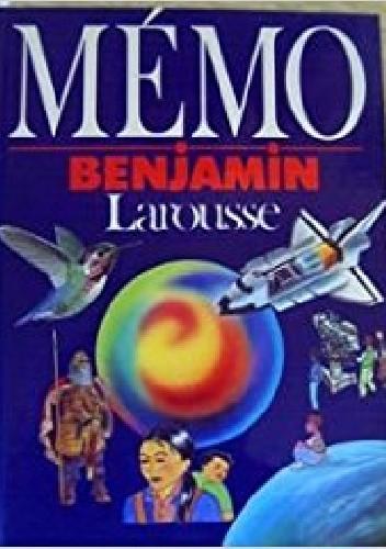 Okładka książki Memo benjamin Larousse. Encyklopedia dla dzieci
