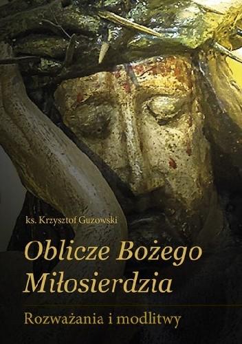 Okładka książki Oblicze Bożego Miłosierdzia