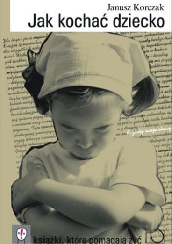 Okładka książki Jak kochać dziecko