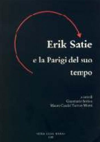 Okładka książki Erik Satie e la Parigi del suo tempo