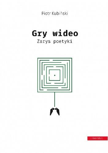 Okładka książki Gry wideo. Zarys poetyki