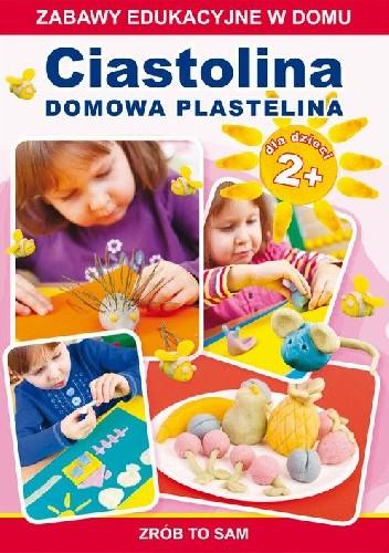 Okładka książki Ciastolina. Domowa plastelina