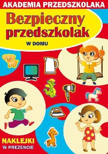 Okładka książki Bezpieczny przedszkolak. W domu