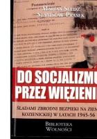 Do socjalizmu przez więzienie