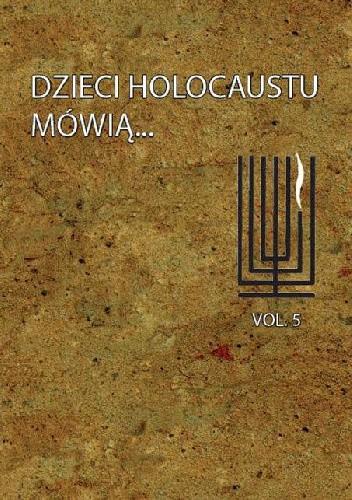 Okładka książki Dzieci Holocaustu mówią Tom 5