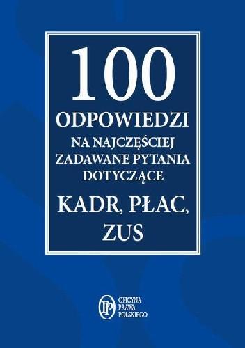 Okładka książki 100 odpowiedzi na najczęściej zadawane pytania dotyczące kadr, płac, ZUS