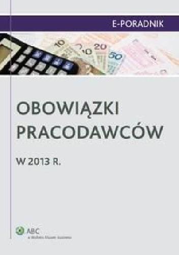 Okładka książki Obowiązki pracodawców w 2013 r.