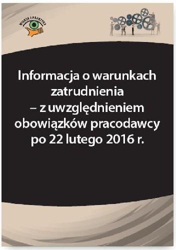 Okładka książki Informacja o warunkach zatrudnienia – z uwzględnieniem obowiązków pracodawcy po 22 lutego 2016 r.