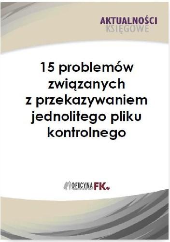 Okładka książki 15 problemów związanych z przekazywaniem jednolitego pliku kontrolnego