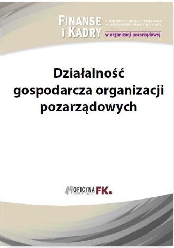 Okładka książki Działalność gospodarcza organizacji pozarządowych
