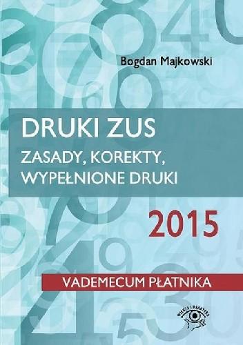Okładka książki Druki ZUS 2015. Zasady, korekty, wypełnione druki