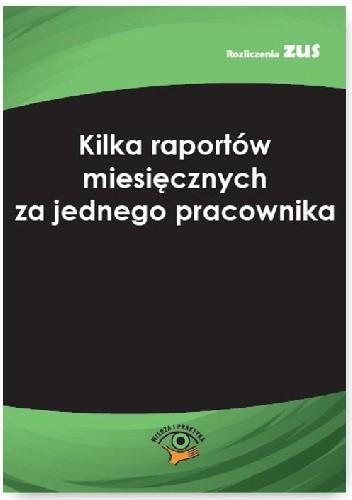Okładka książki Kilka raportów miesięcznych za jednego pracownika