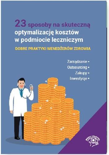 Okładka książki 23 sposoby na skuteczną optymalizację kosztów w podmiocie leczniczym