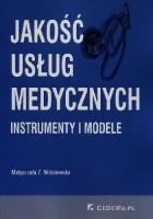 Jakość usług medycznych. Instrumenty i modele