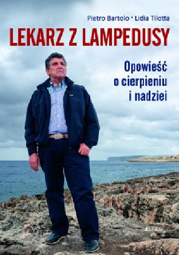 Okładka książki Lekarz z Lampedusy. Opowieść o cierpieniu i nadziei