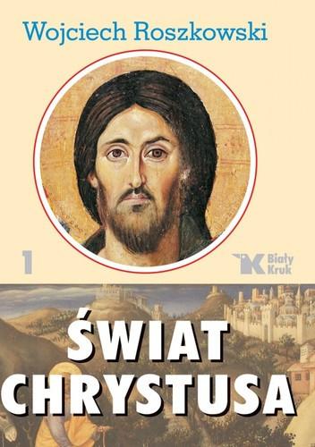 Okładka książki Świat Chrystusa tom 1