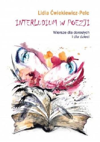 Okładka książki Interludium w poezji. Wiersze dla dorosłych i dla dzieci