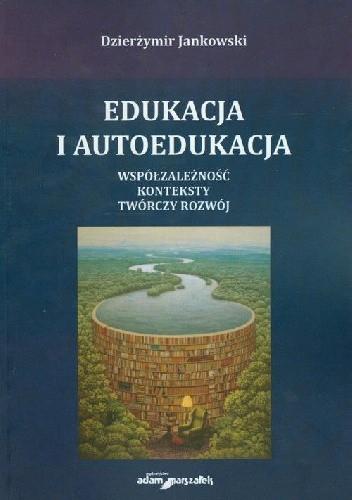 Okładka książki Edukacja i autoedukacja