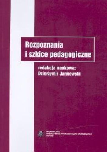 Okładka książki Rozpoznania i szkice pedagogiczne