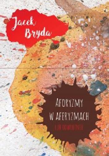 Okładka książki Aforyzmy w aferyzmach lub odwrotnie