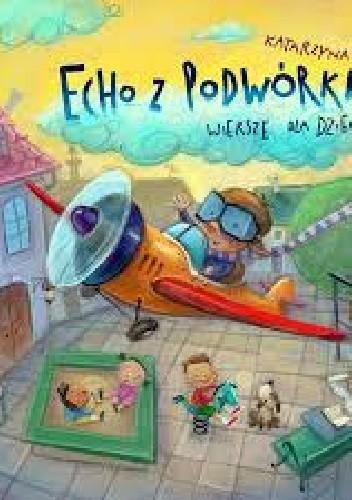 Okładka książki Echo z podwórka. Wiersze dla dzieci