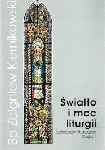 Okładka książki Światło i moc liturgii. Katechezy liturgiczne. Część II