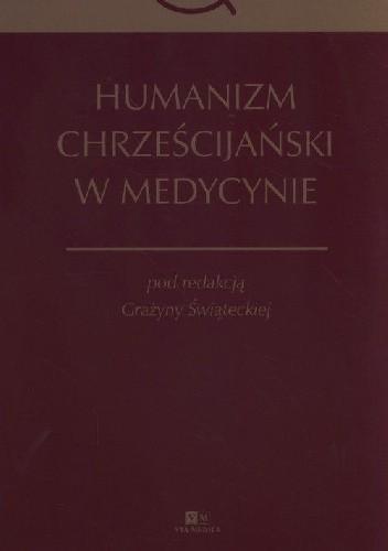 Okładka książki Humanizm chrześcijański w medycynie