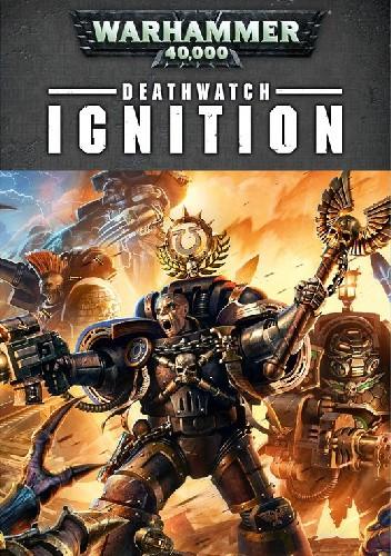 Okładka książki Deathwatch: Ignition