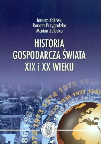 Okładka książki HISTORIA GOSPODARCZA ŚWIATA XIX I XX WIEKU