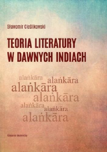 Okładka książki Teoria literatury w dawnych Indiach