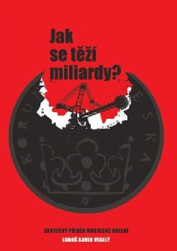 Okładka książki Jak se těží miliardy
