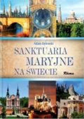 Okładka książki Sanktuaria Maryjne na świecie