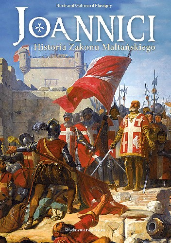 Okładka książki Joannici. Historia Zakonu Maltańskiego