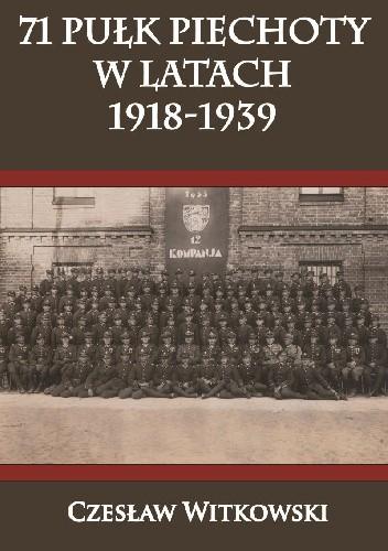 Okładka książki 71 pułk piechoty w latach 1918-1939
